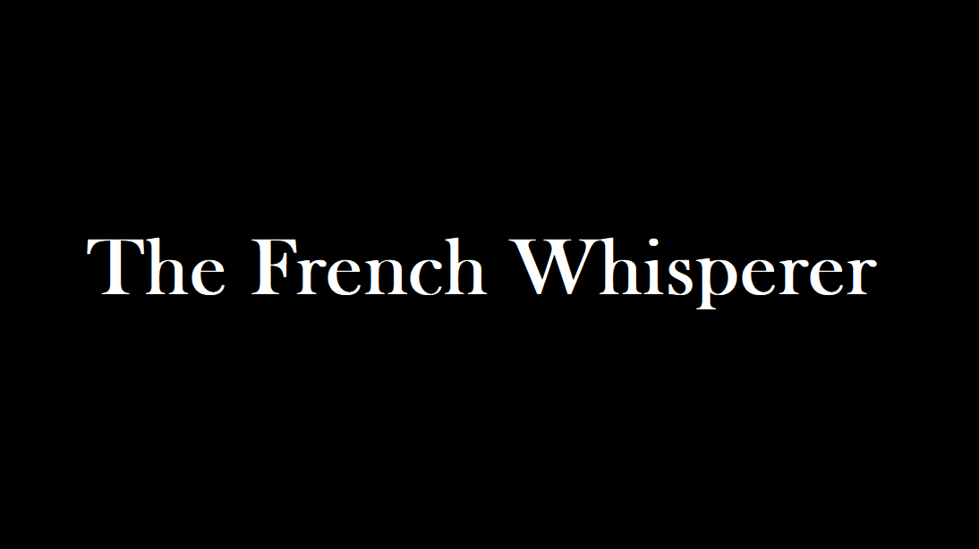 The French Whisperer