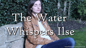 The Water Whipsers Ilse