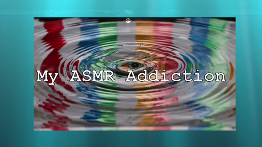 my asmr addiction