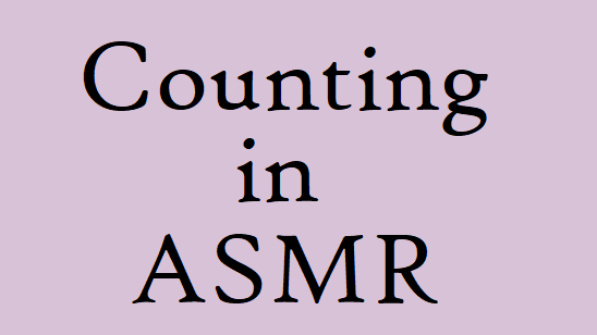 Counting in ASMR