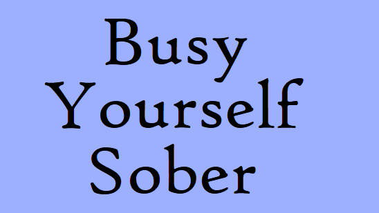 Busy Yourself Sober