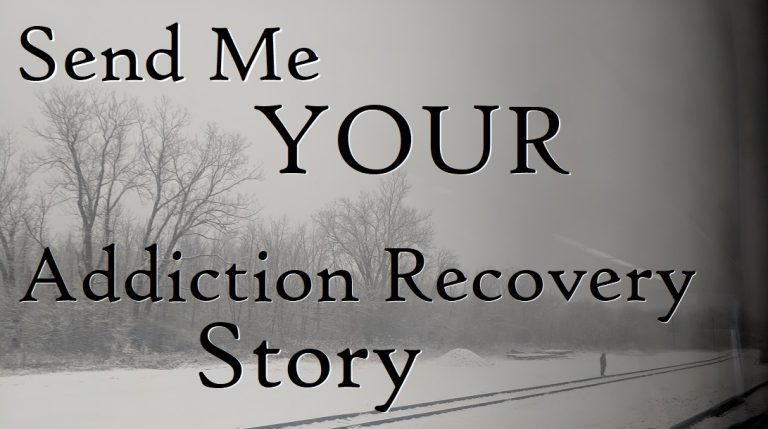 Send me your addiction recovery story