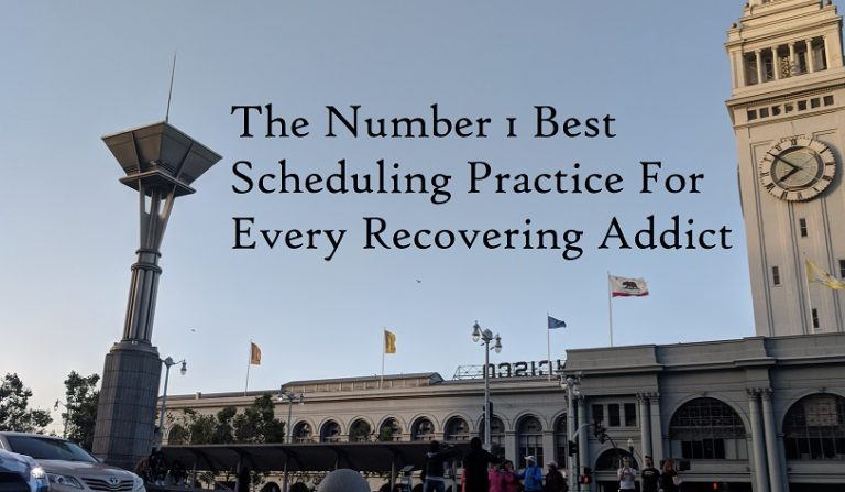 The Number 1 Best Scheduling Practice For Every Recovering Addict