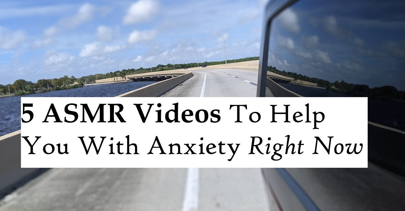 5 asmr videos to help with anxiety right now